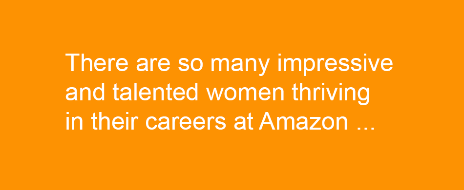 So many women love working in operations for Amazon