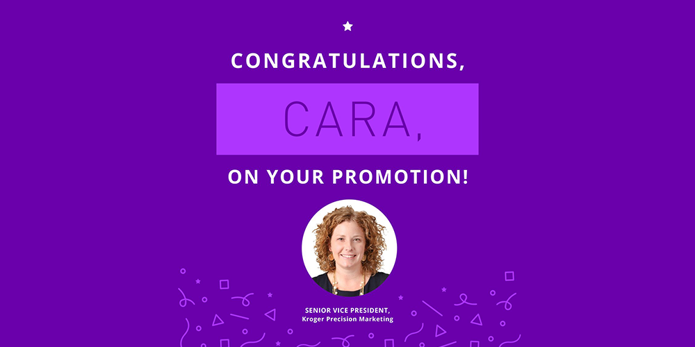 Cara Pratt at 84.51° named Kroger Precision Marketing Senior VP