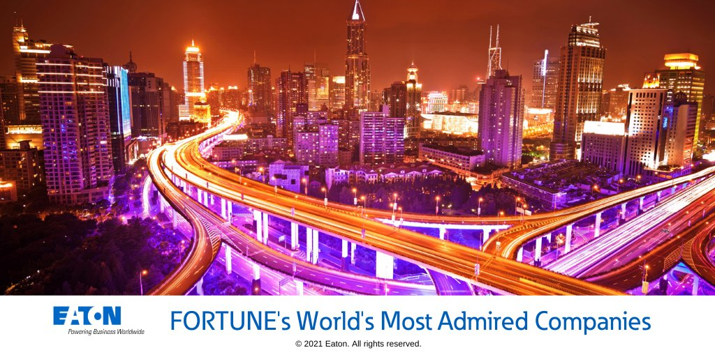 Eaton is a Fortune Worlds Most Admired Companies